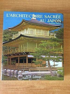 L'ARCHITECTURE SACREE AU JAPON: Dominique BUISSON