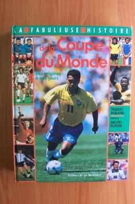 La fabuleuse histoire de la coupe du monde abebooks - Histoire de la coupe du monde ...
