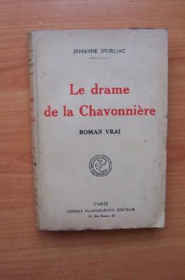 LE DRAME DE LA CHAVONNIERE roman vrai: Jehanne D'ORLIAC