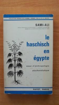 LE HASCHISCH EN EGYPTE essai d'anthropologie psychanalytique: SAMI-ALI