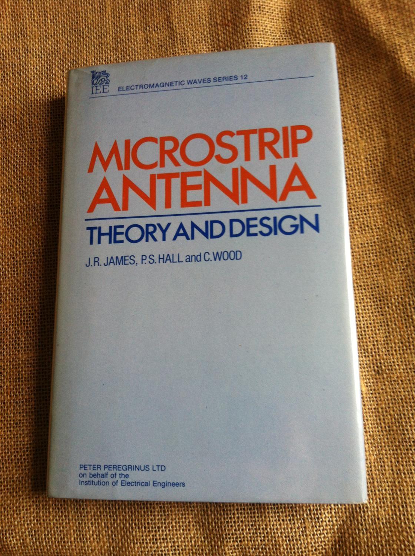 Microstrip Antenna Theory And Design James J R Hall P S Wood