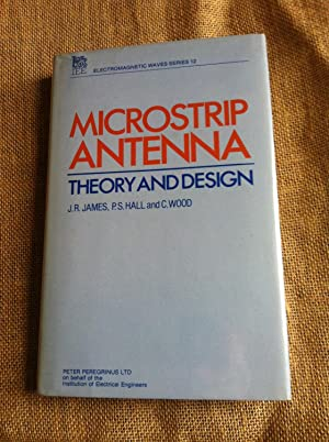 Microstrip Antenna Theory And Design James J R Hall P S Wood