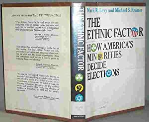THE ETHNIC FACTOR : How America's Minorities: Mark R. Levy