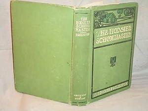 THE HOOSIER SCHOOLMASTER : A Story of: Edward Eggleston