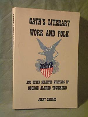 GATH'S LITERARY WORK AND FOLK : And: Jerry Shields