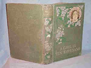 A GIRL IN TEN THOUSAND: L. T. Meade