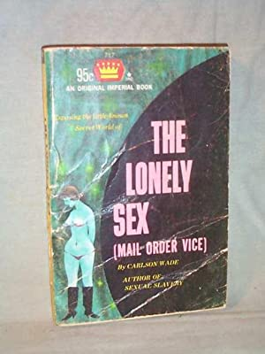 THE LONELY SEX (Mail Order Vice): Carlson Wade