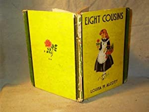 EIGHT COUSINS or The Aunt-Hill: Louisa May Alcott