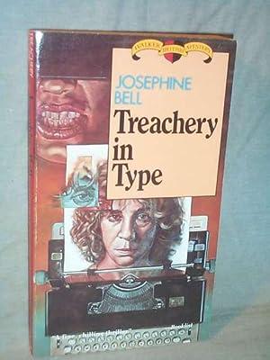 TREACHERY IN TYPE : A Walker British: Josephine Bell (