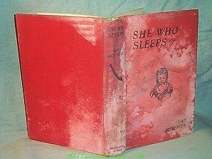 SHE WHO SLEEPS : A Romance of: Sax Rohmer