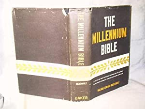 THE MILLENIUM BIBLE : Being a Help: William Edward Biederwolf