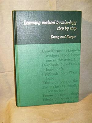 LEARNING MEDICAL TERMINOLOGY STEP BY STEP: Clara Gene Young;