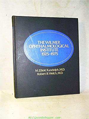 THE WILMER OPHTHALMOLOGICAL INSTITUTE 1925-1975