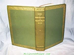 The Letters of Robert Browning and Elizabeth: Robert Browning And