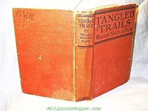 TANGLED TRAILS : A Western Detective Story: William MacLeod Raine