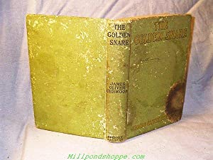 THE GOLDEN SNARE : Photoplay Edition: James Oliver Curwood