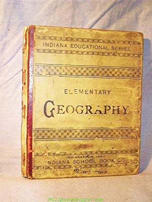 THE ELEMENTARY GEOGRAPHY : Indiana Educational Series: C.W. Willett