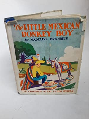 THE LITTLE MEXICAN DONKEY BOY The Children: Madeline Brandeis