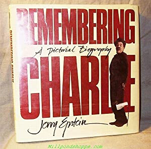 REMEMBERING CHARLIE : A Pictorial Biography: Jerry Epstein