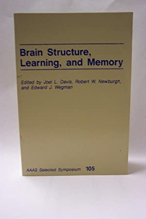 BRAIN STRUCTURE, LEARNING AND MEMORY - AAAS Selected Symposium 105