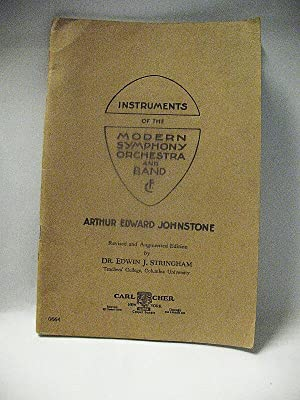 INSTRUMENTS OF THE MODERN SYMPHONY ORCHESTRA AND: Arthur Edward Johnstone