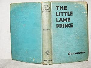 THE LITTLE LAME PRINCE and His Traveling: Miss Mulock (