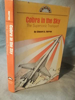 COBRA IN THE SKY : The Supersonic: Edward A. Herron