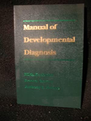 MANUAL OF DEVELOPMENTAL DIAGNOSIS : The Administration and Interpretation if the Revised Gesell a...