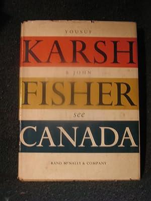 YOUSUF KARSH AND JOHN FISHER SEE CANADA: Yousef Karsh