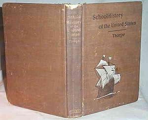 SCHOOL HISTORY OF THE UNITED STATES: Thorpe, Francis Newton