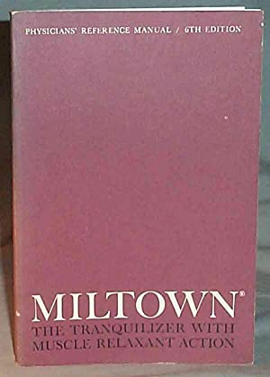 Miltown: The Tranquilizer with Muscle Relaxant Action : Physicians' Reference Manual