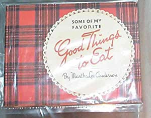 SOME OF MY FAVORITE GOOD THINGS TO: Anderson, Martha Lee