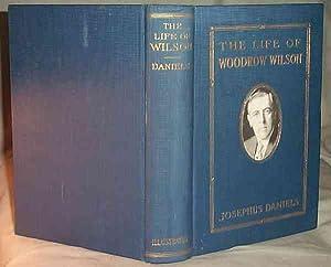 THE LIFE OF WOODROW WILSON 1856-1924: Josephus Daniels