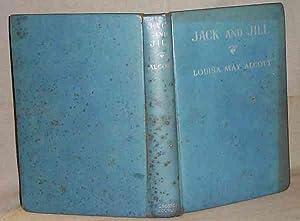 JACK AND JILL: Louisa May Alcott