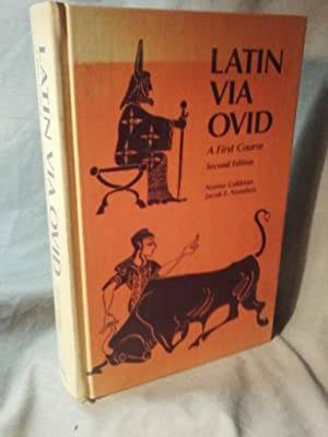 LATIN VIA OVID : A First Course: Norma Goldman; Jacob