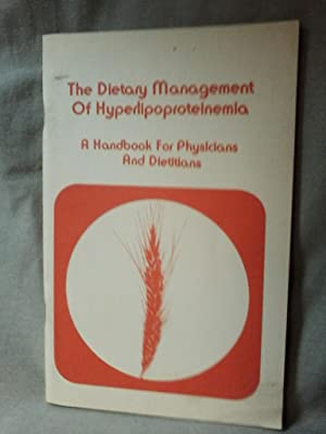THE DIETARY MANAGEMENT OF HYPERLIPOPROTEINEMIA : : A Handbook for Physicians and Dieticians