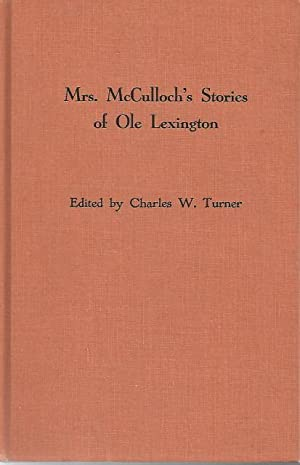Mrs. McCulloch's Stories of Ole Lexington Signed By Author: Charles W. Turner, (ed.)