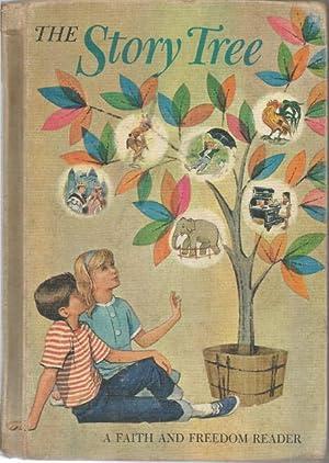 The Story Tree Faith and Freedom Reader 1964: Bernarda, Sister M. & Rankin, Katherine