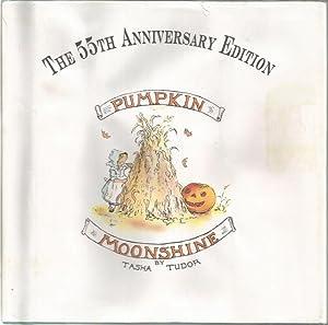 Pumpkin Moonshine 55th Anniversary Edition Tasha Tudor HB/DJ: Tasha Tudor