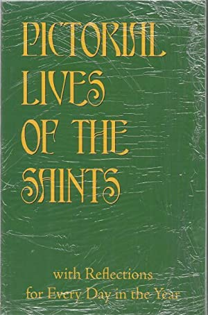 Pictorial Lives of the Saints with Reflections for Every Day in the Year: Compiled from
