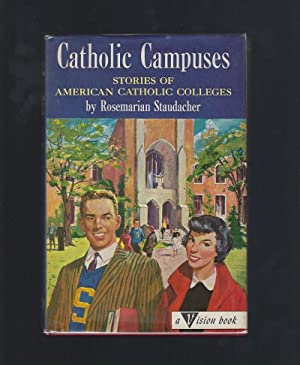 Catholic Campuses Stories of American Catholic Colleges #37 (Vision Catholic Book) HB/Dj 1958