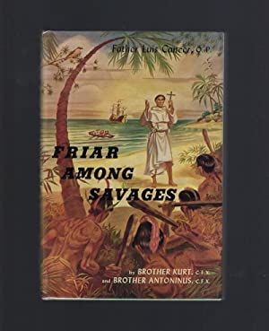 Friar Among Savages: Father Luis CaÌ?ncer (Banner Books) 1958 HB/DJ