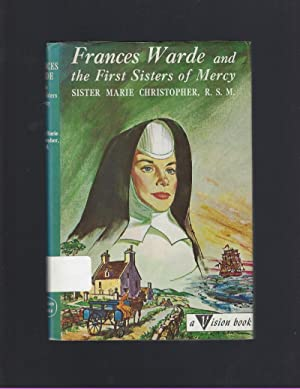 Frances Warde and the First Sisters of Mercy Vision Book Series HB/DJ