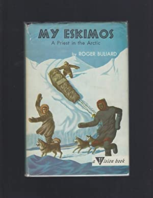 My Eskimos A Priest in the Artic #13 Vision Book Series HB/DJ