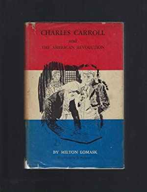 Charles Carroll and The American Revolution (American Background Books) HB/DJ 1959