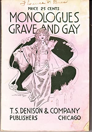 Monologues, Grave and Gay: Humorous and Dramatic Monologues Diversified in Subject and Sentiment: ...