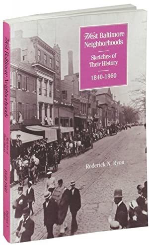 West Baltimore Neighborhoods. Sketches of Their History.: Ryon, Roderick N.