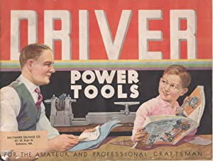 Driver Power Tools for the Amateur and Professional Craftsman