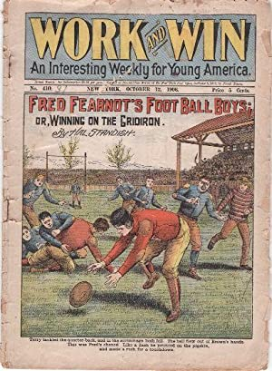 Work and Win: An Interesting Weekly for Young America. No. 410, October, 12, 1906. Fred Fearnot's...