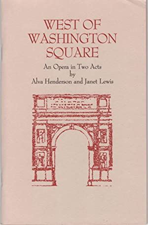 West of Washington Square: an opera in two acts by Alva Henderson from stories of O. Henry